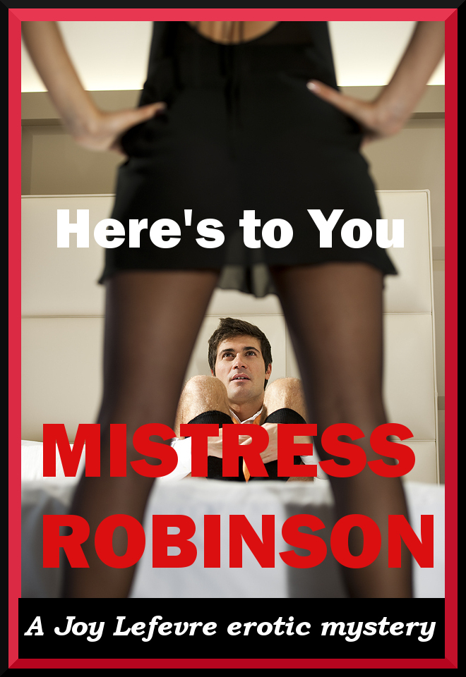 Here's to You, Mistress Robinson