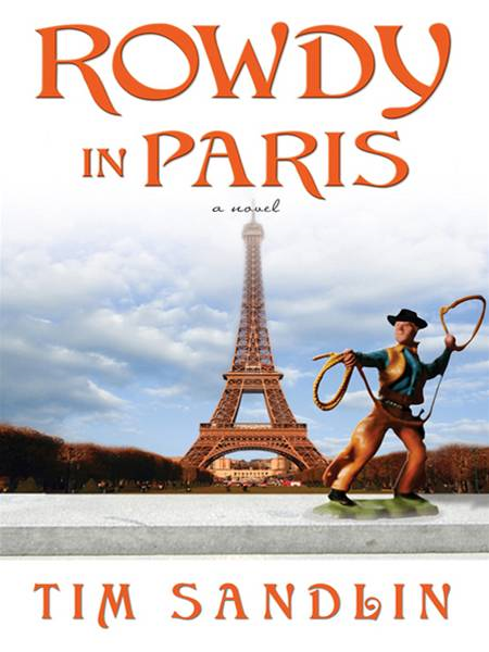 Rowdy in Paris By: Tim Sandlin