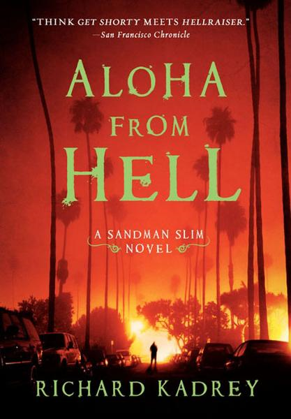 Aloha from Hell By: Richard Kadrey