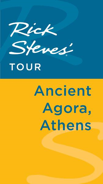 Rick Steves' Tour: Ancient Agora, Athens By: Rick Steves