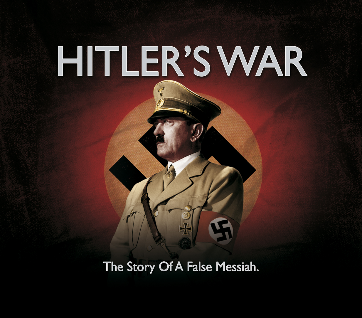 Hitler's War: The Story Of A False Messiah By: Mark Jones