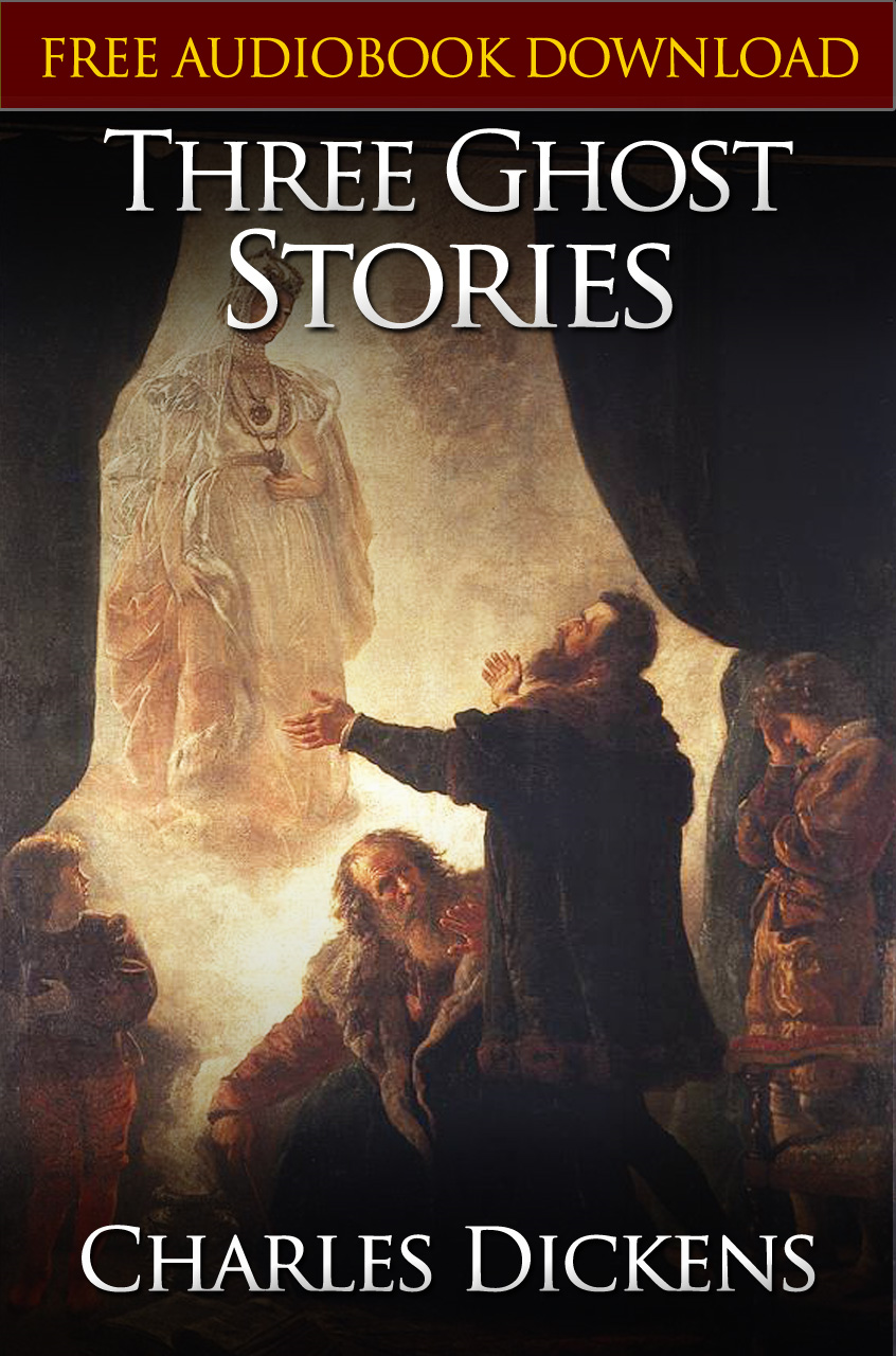 THREE GHOST STORIES Classic Novels: New Illustrated [Free Audio Links] By: Charles Dickens