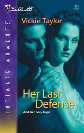Her Last Defense By: Vickie Taylor