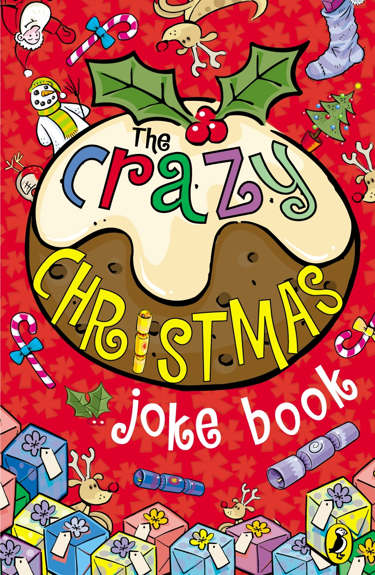 The Crazy Christmas Joke Book By: