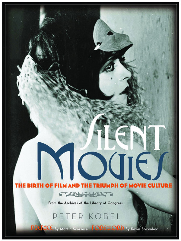 Silent Movies By: Martin Scorsese,Peter Kobel