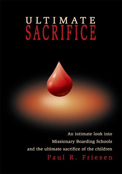 Ultimate Sacrifice By: Paul Friesen