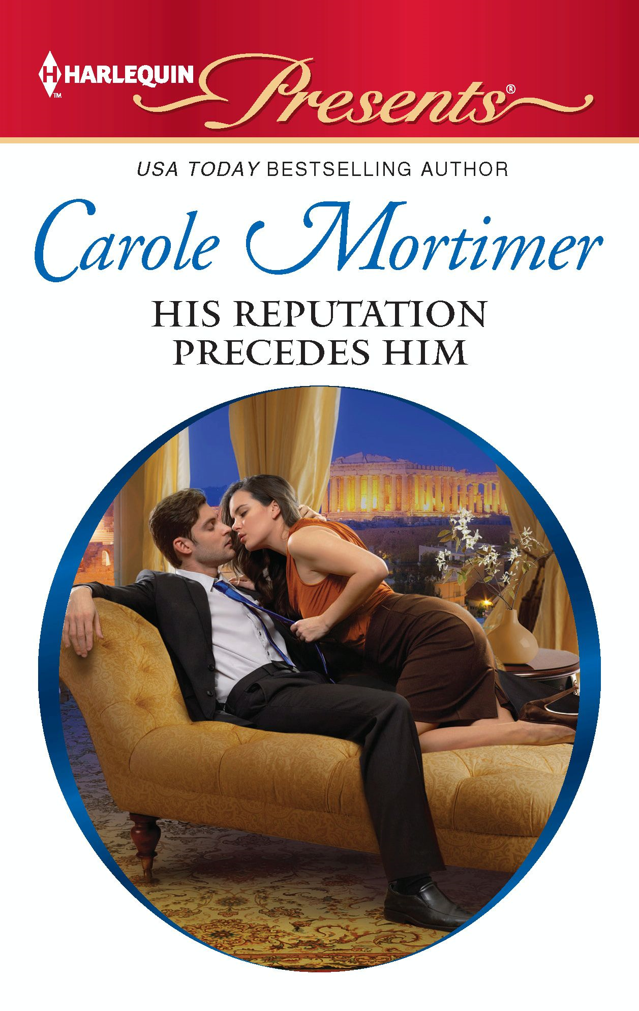 His Reputation Precedes Him By: Carole Mortimer