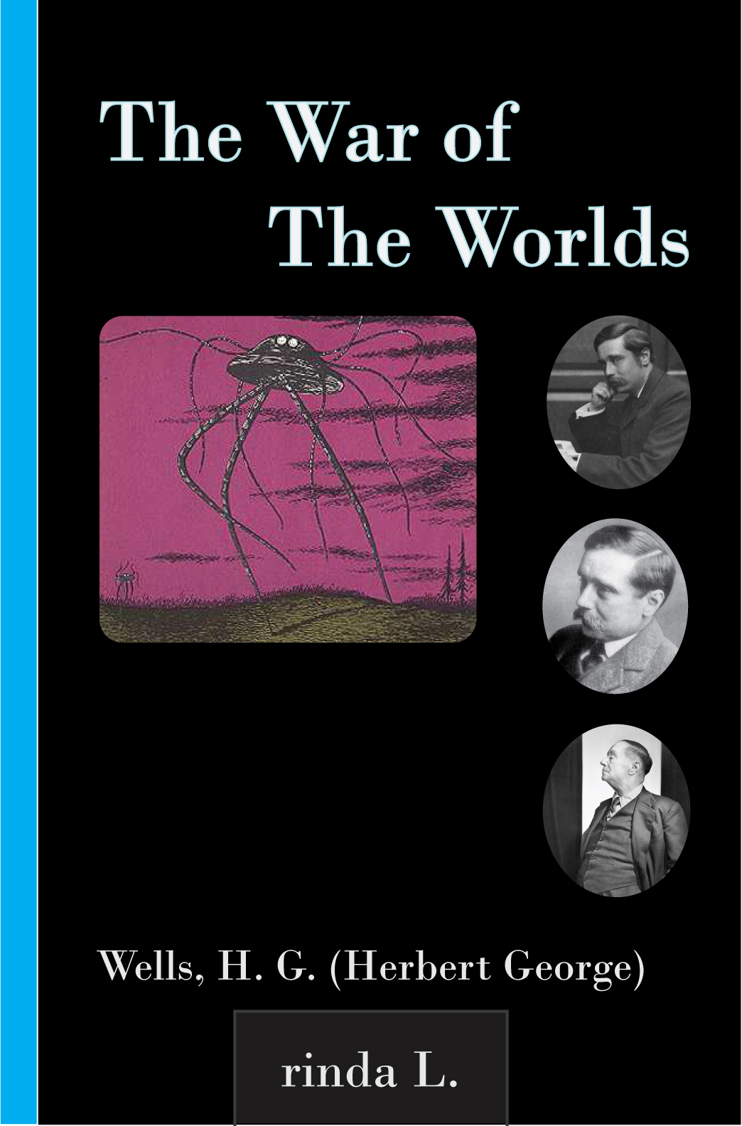 The War of The Worlds By: Wells H. G. (Herbert George)