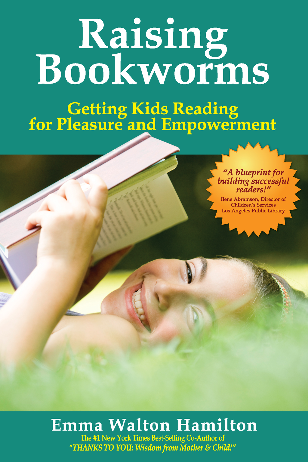 Raising Bookworms: Getting Kids Reading for Pleasure and Empowerment By: Emma Walton Hamilton