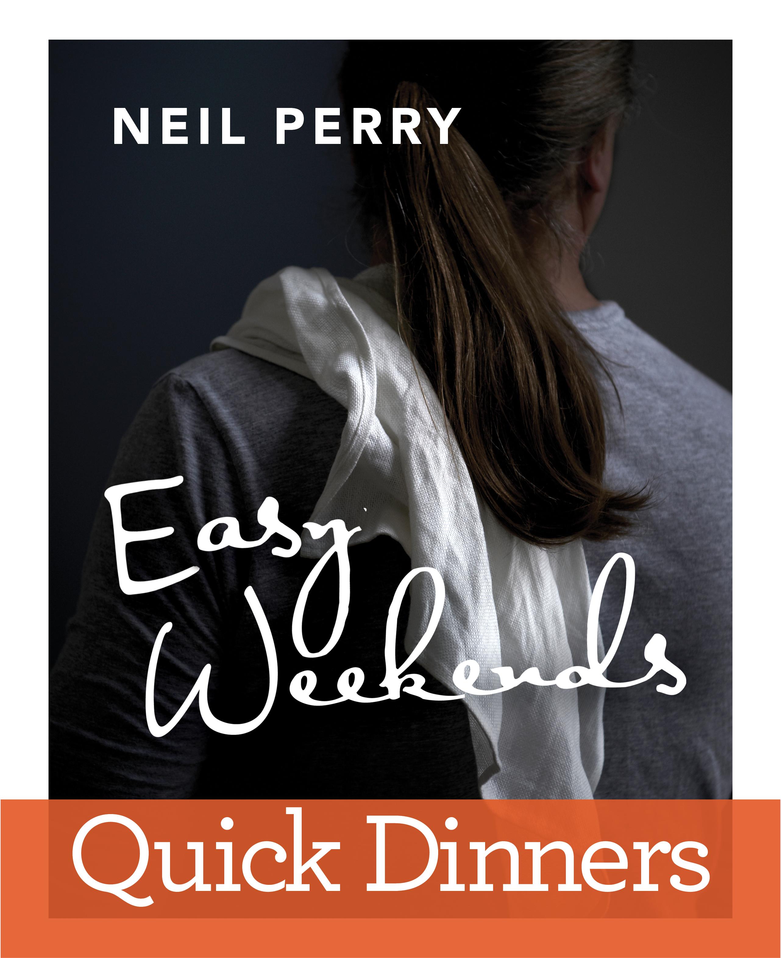 Easy Weekends - Quick Dinners