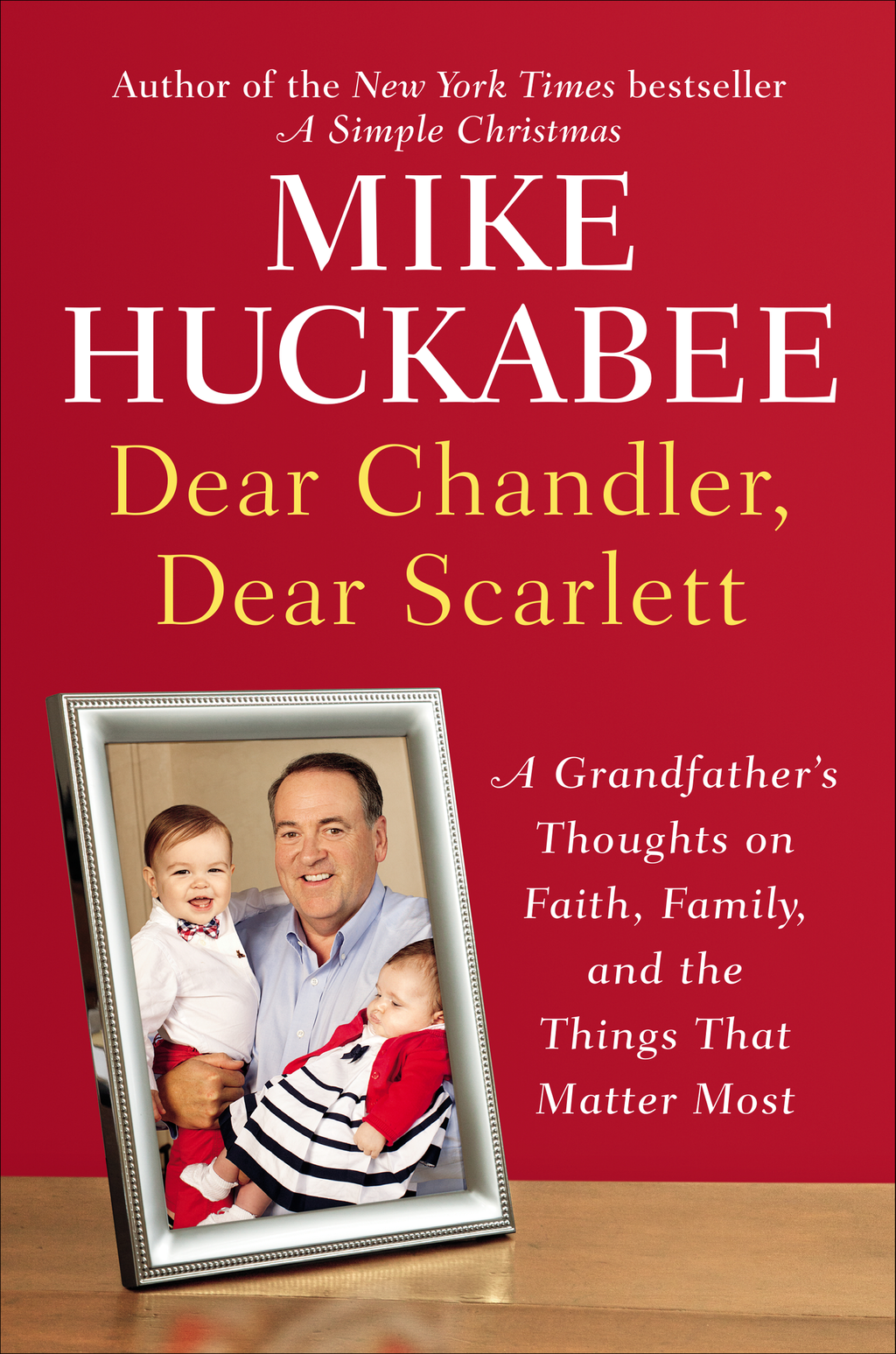 Dear Chandler, Dear Scarlett By: Mike Huckabee