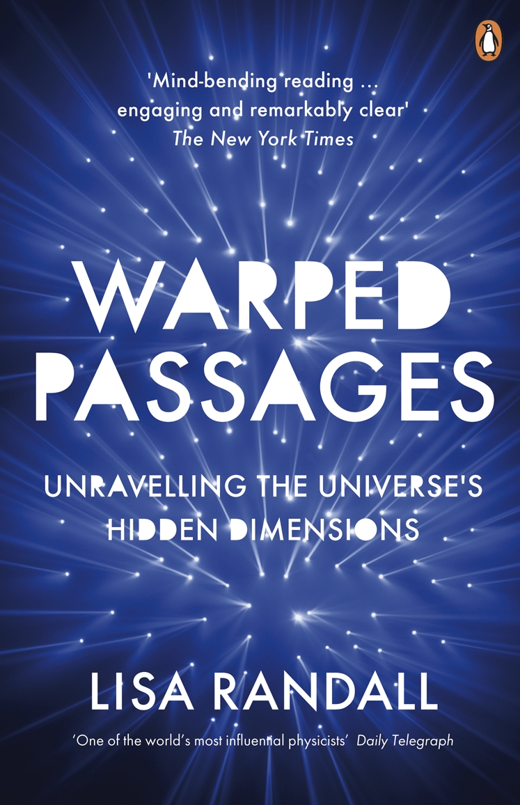 Warped Passages Unravelling the Universe's Hidden Dimensions