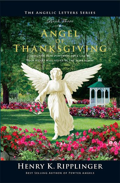 Angel of Thanksgiving By: Henry K. Ripplinger