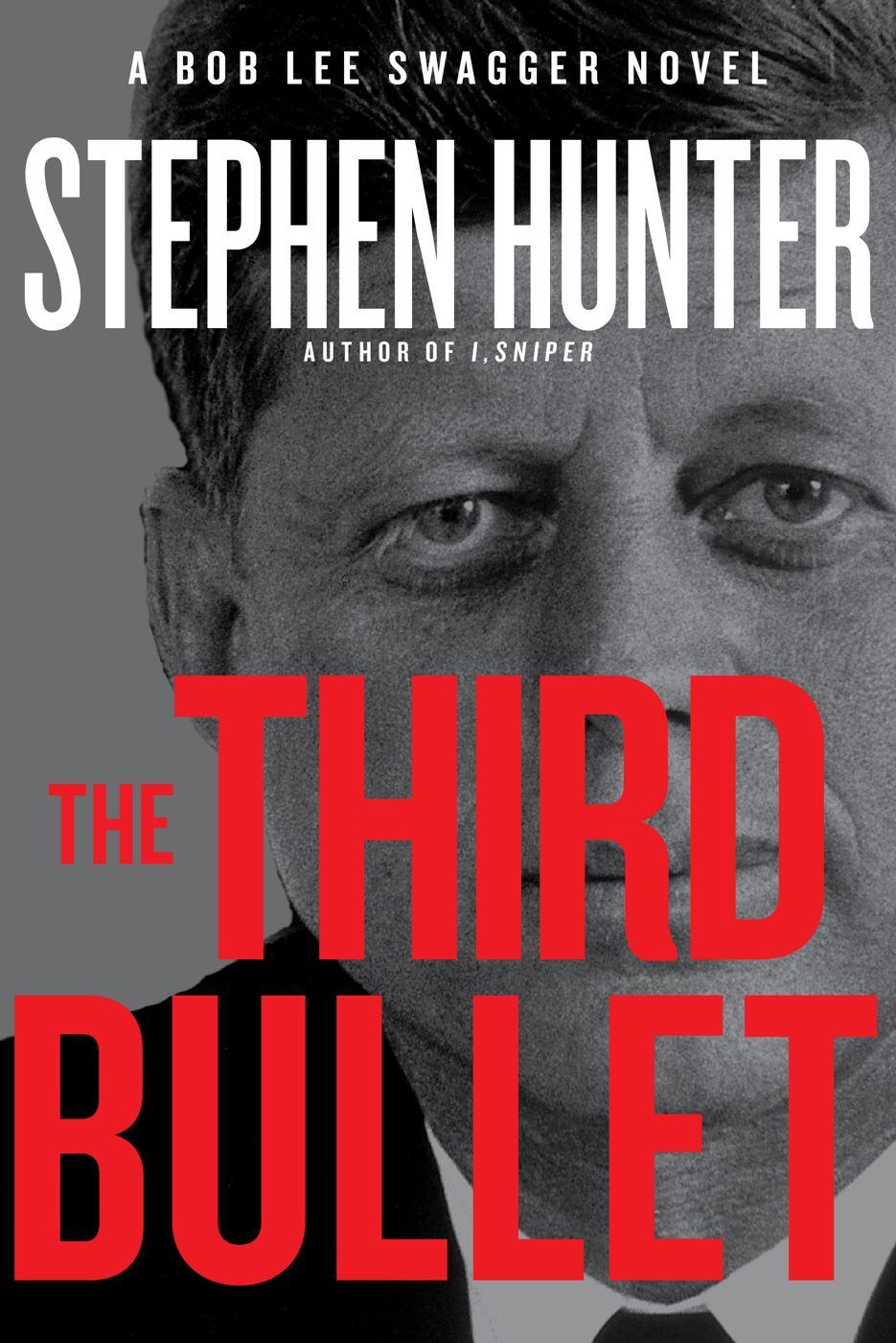 The Third Bullet By: Stephen Hunter
