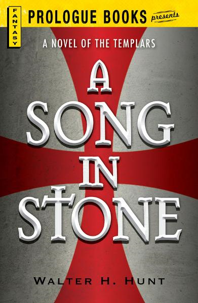 A Song in Stone By: Walter H. Hunt