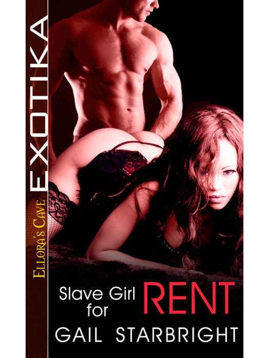 Slave Girl for Rent By: Gail Starbright
