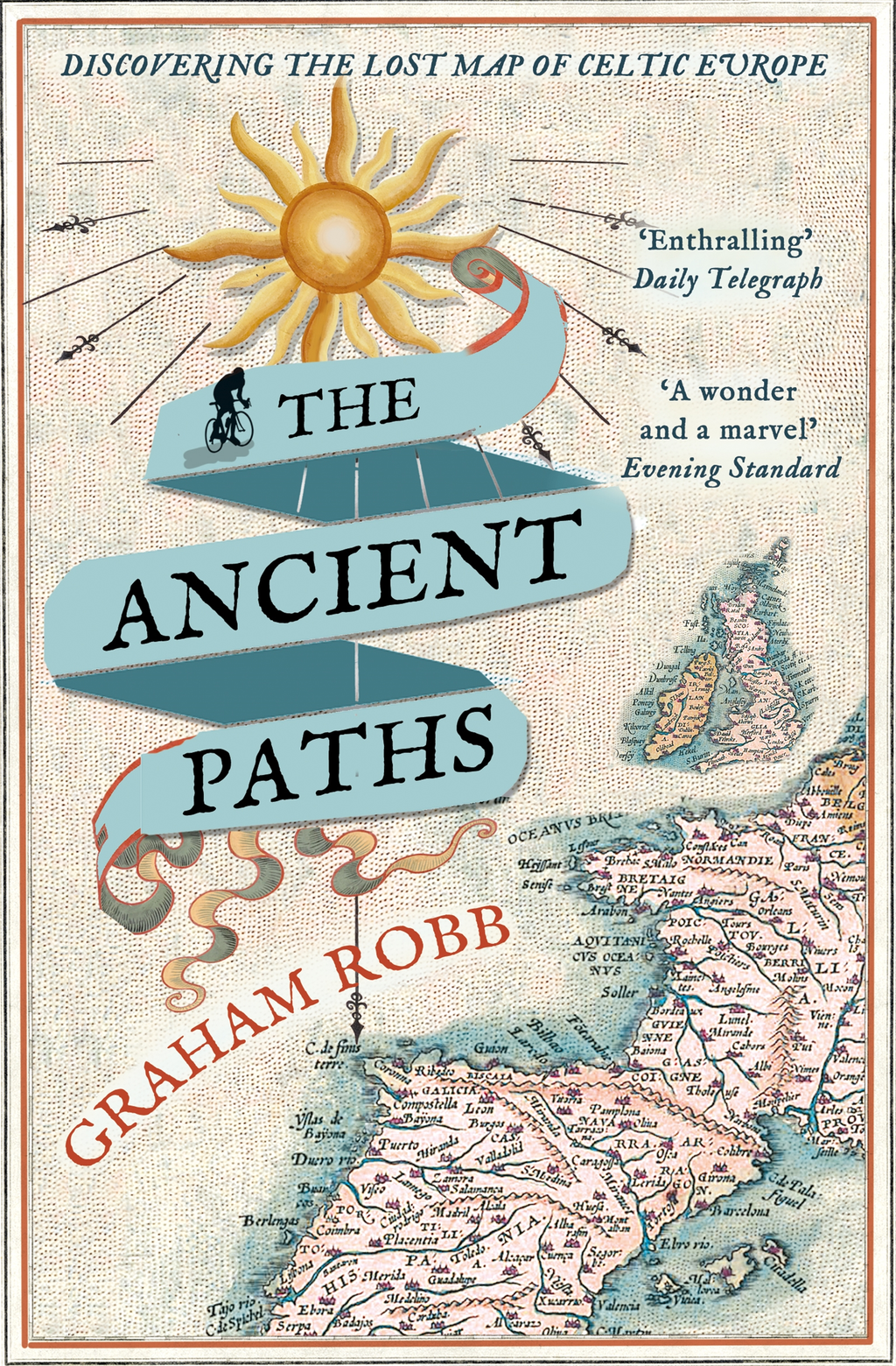 The Ancient Paths Discovering the Lost Map of Celtic Europe