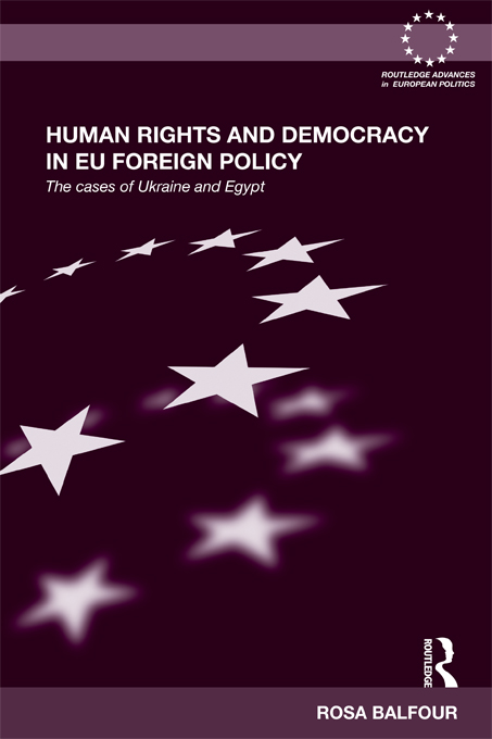 Human Rights and Democracy in EU Foreign Policy By: Rosa Balfour