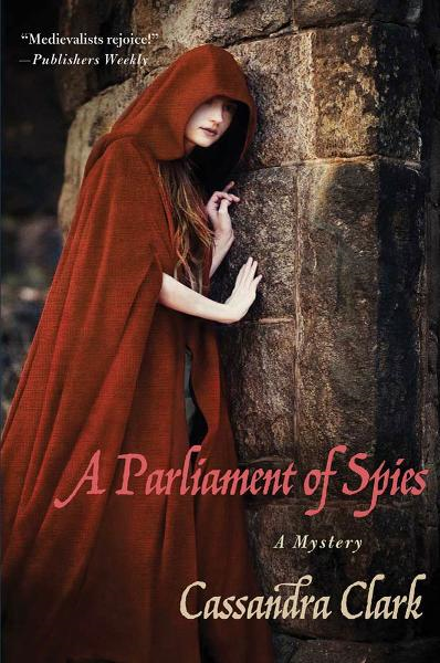 A Parliament of Spies By: Cassandra Clark