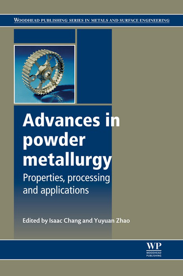 Advances in Powder Metallurgy Properties,  Processing And Applications
