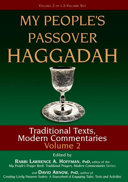 My People's Passover Haggadah, Vol. 2: Traditional Texts, Modern Commentaries By: Rabbi Lawrence A. Hoffman, PhD; David  Arnow, PhD