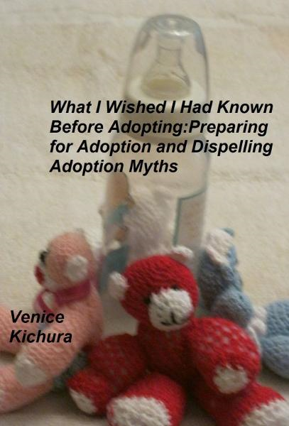 What I Wish I Had Known Before Adopting: Preparing for Adoption and Dispelling Adoption Myths