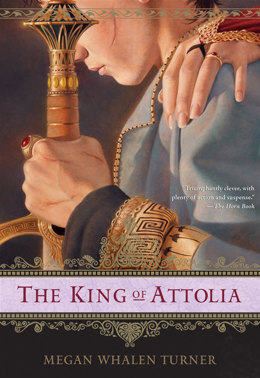 The King of Attolia By: Megan Whalen Turner