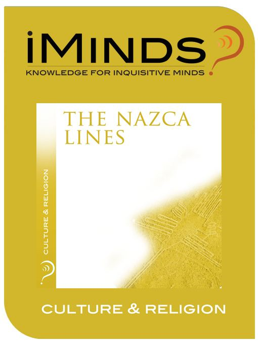 The Nazca Lines: Culture & Religion By: iMinds