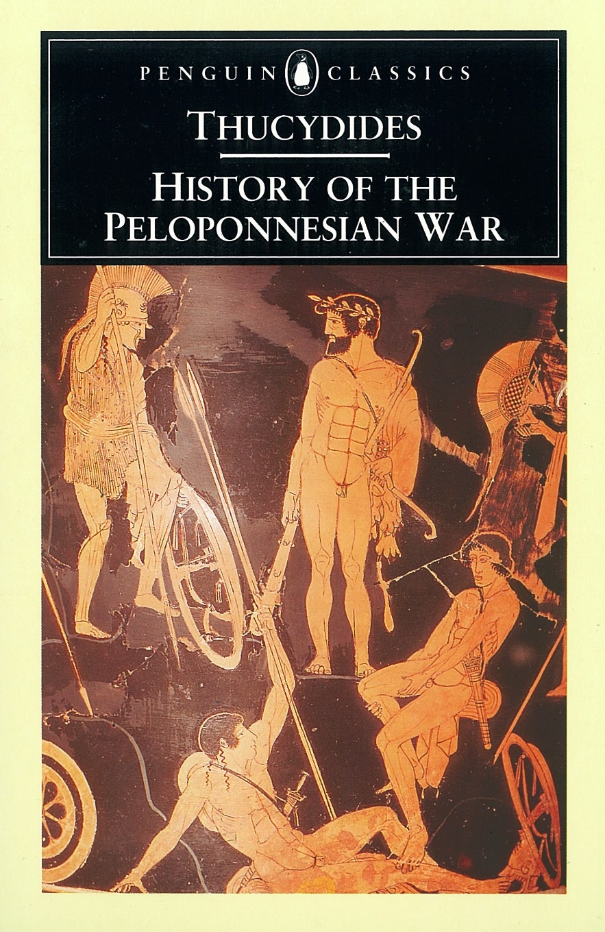 History of the Peloponnesian War By: Thucydides