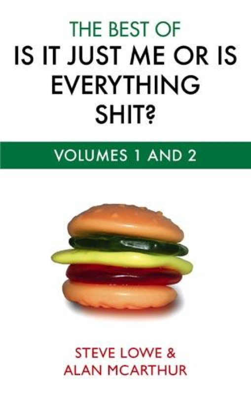 Is It Just Me Or Is Everything Shit? The Encyclopedia of Modern Life