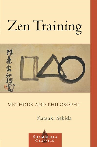 Zen Training: Methods and Philosophy By: Katsuki Sekida