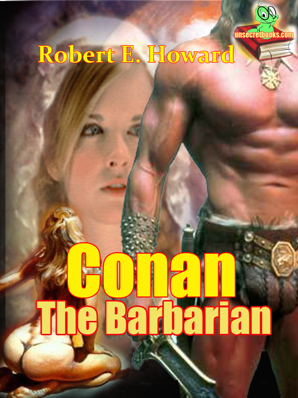 Conan The Barbarian, 12 Conan  Stories by Robert E. Howard