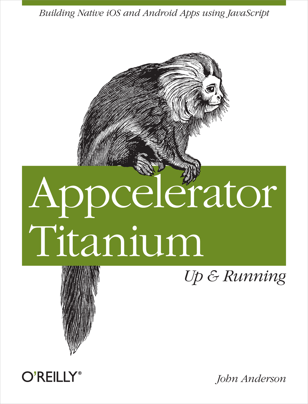 Appcelerator Titanium: Up and Running By: John Anderson