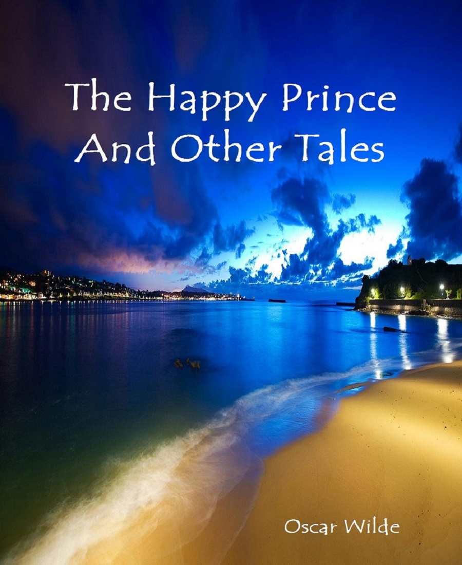 Oscar Wilde - The Happy Prince and Other Tales Best of Classic Novels