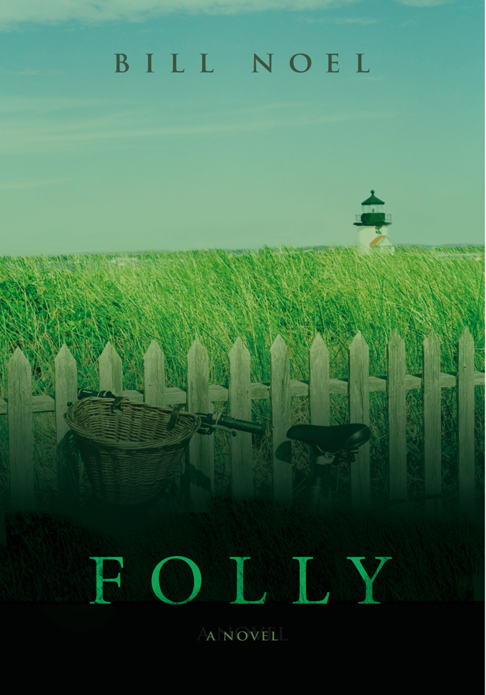FOLLY By: Bill Noel