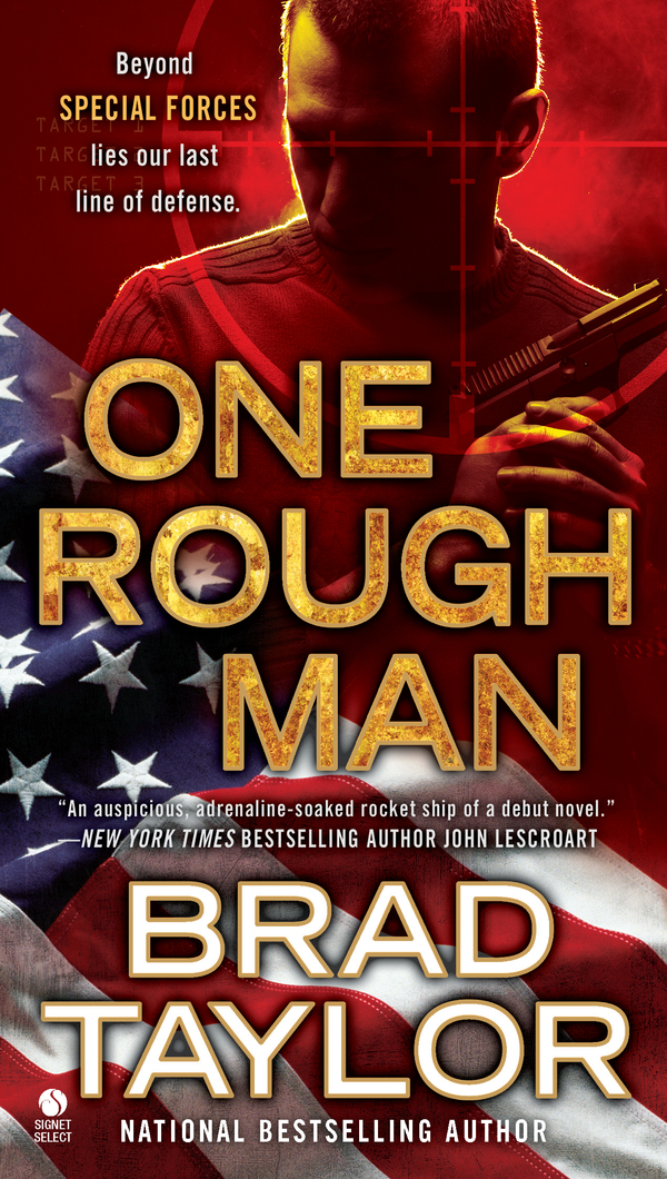 One Rough Man By: Brad Taylor