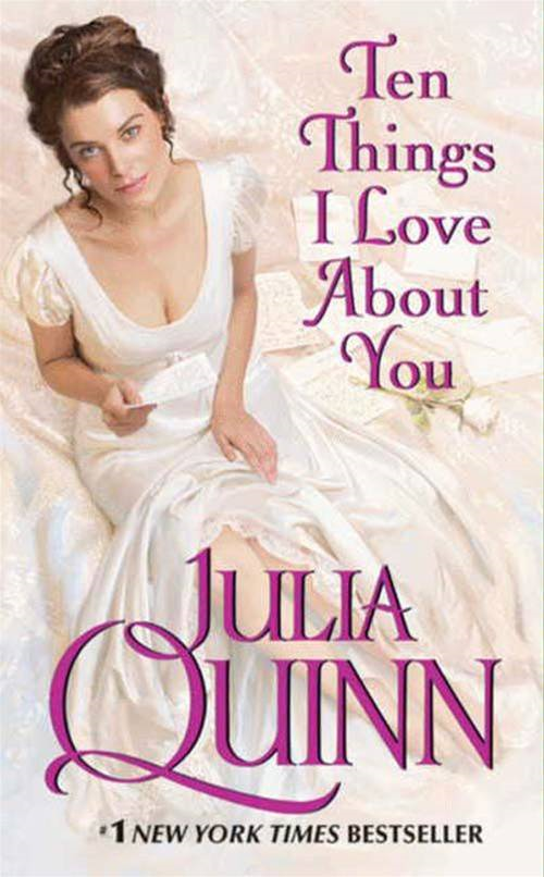 Ten Things I Love About You By: Julia Quinn