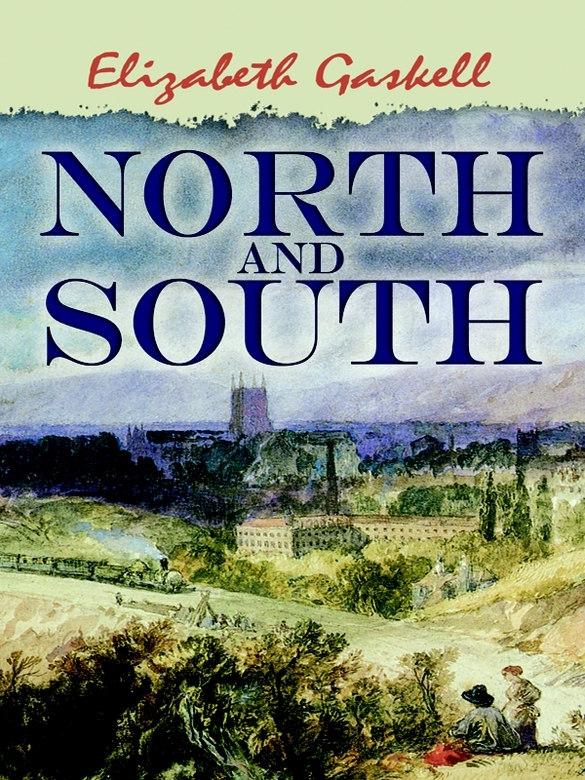 North and South By: Elizabeth Gaskell