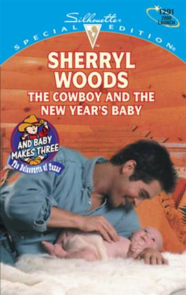 The Cowboy and the New Year's Baby By: Sherryl Woods