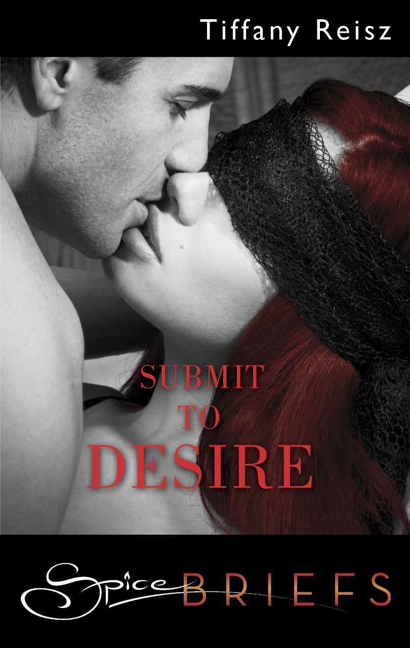 Submit to Desire By: Tiffany Reisz