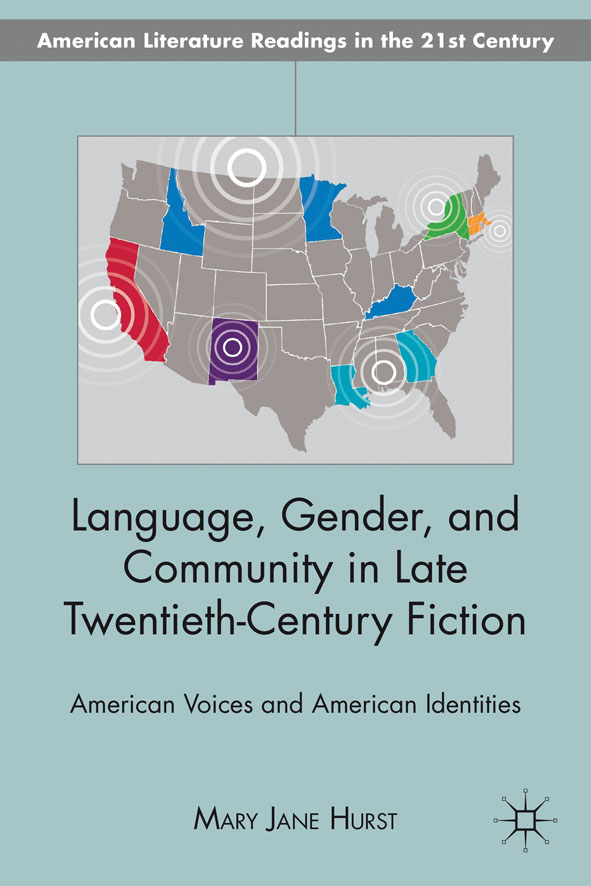 Language,  Gender,  and Community in Late Twentieth-Century Fiction American Voices and American Identities