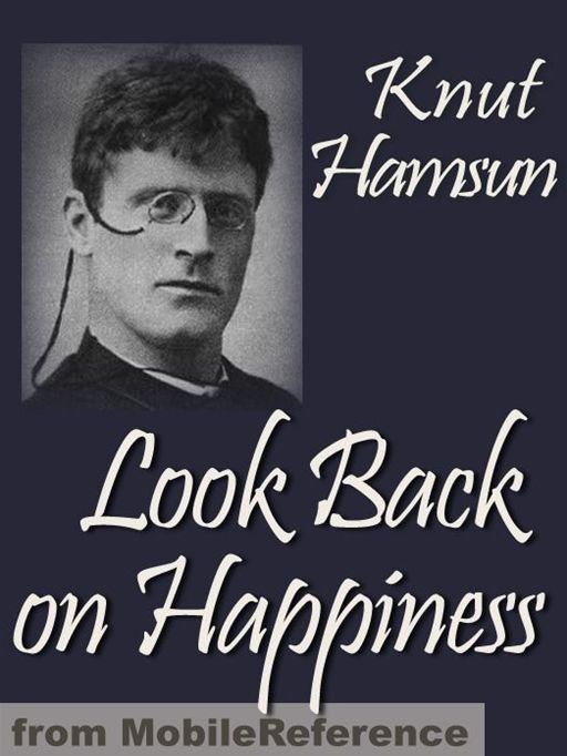 Look Back On Happiness (Mobi Classics) By: Knut Hamsun,Paula Wiking (Translator)