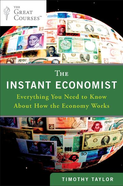 The Instant Economist By: Timothy Taylor