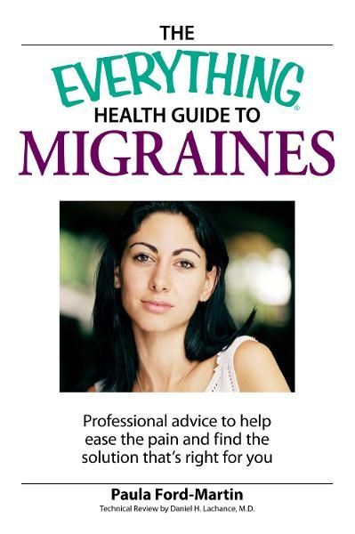 Everything Health Guide to Migraines: Professional advice to help ease the pain and find the solution that's right for you