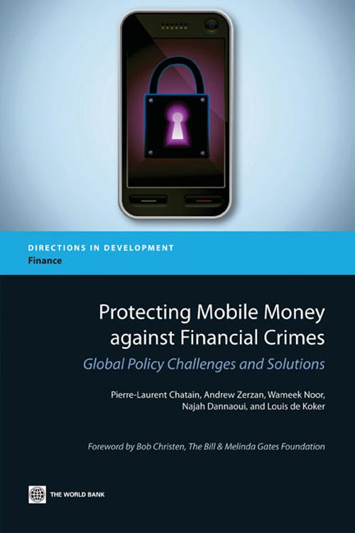 Protecting Mobile Money against Financial Crimes: Global Policy Challenges and Solutions