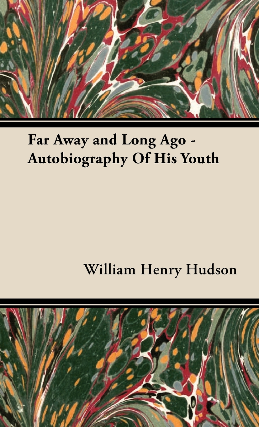 Far Away and Long Ago - Autobiography Of His Youth
