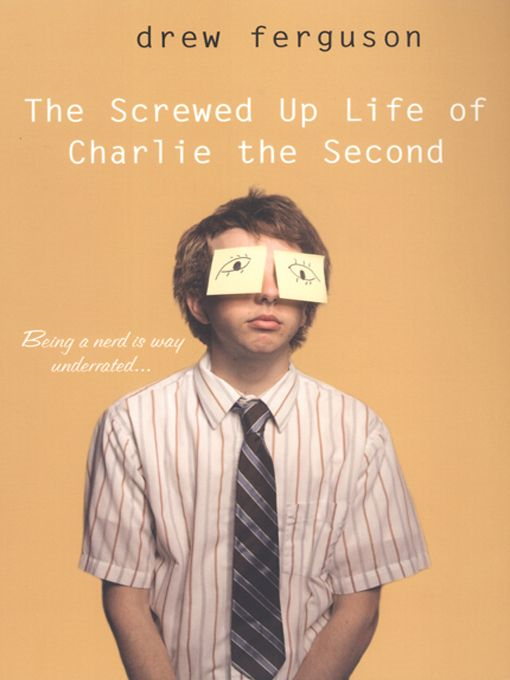 The Screwed Up Life of Charlie By: Drew Ferguson