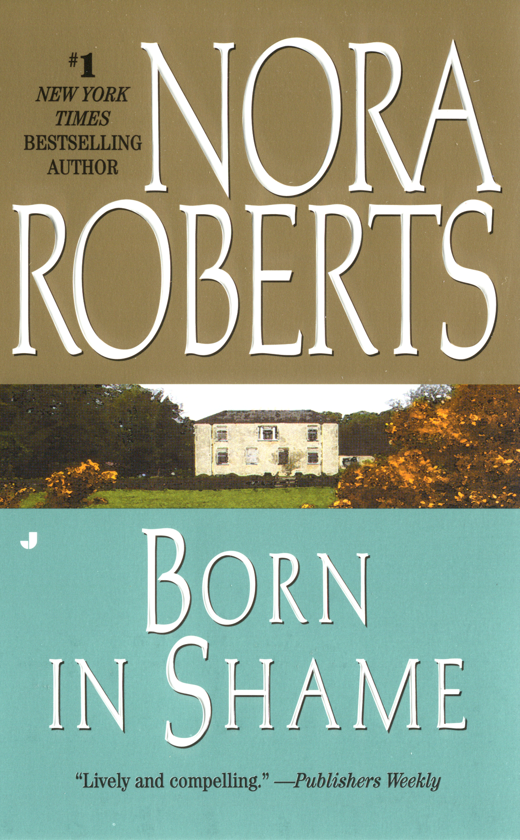 Born in Shame By: Nora Roberts
