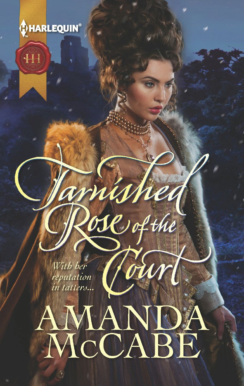 Tarnished Rose of the Court By: Amanda McCabe