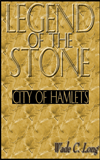 Legend Of The Stone: City Of Hamlets